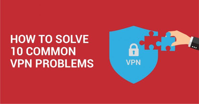 10가지 일반적인 VPN 문제를 해결하는 방법