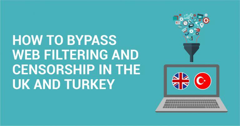 영국과 터키에서 웹 필터링 및 검열을 우회하는 방법