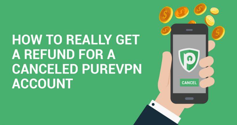 성공적으로 PureVPN 계정을 취소하고 환불받을 수 있는 진짜 방법