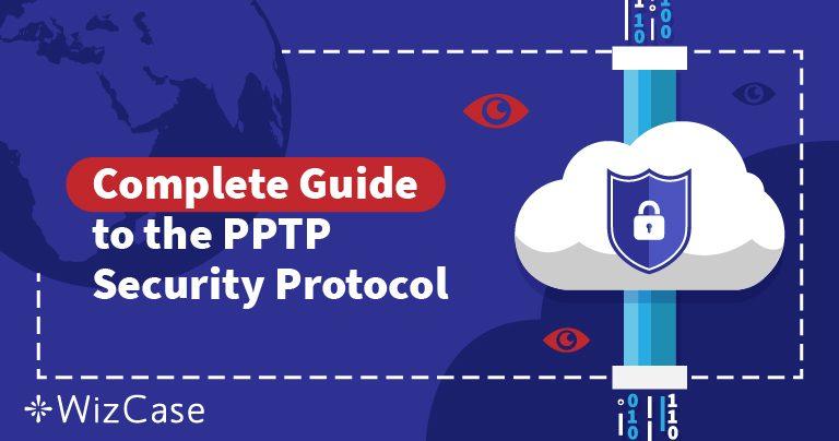 VPN 보안 프로토콜 설명: PPTP 이해하기 Wizcase