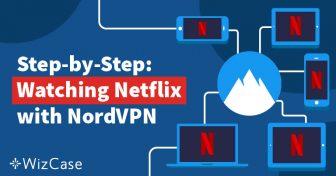 NordVPN을 사용해서 빠르고, 저렴하고, 쉽게 넷플릭스 액세스하기 Wizcase