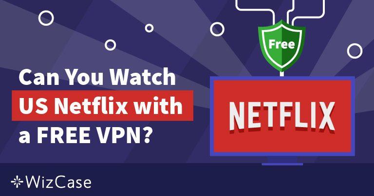 넷플릭스에서 무료 VPN을 이용할 수 있을까? (2019년 4월 업데이트)