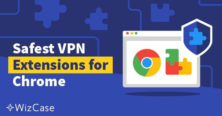 2020 크롬용 VPN 서비스 & 프록시 확장프로그램 – 베스트 4
