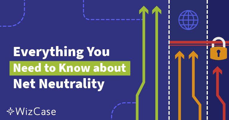 인터넷 중립성이 무엇인가요? 완벽 가이드 (2019 업데이트) Wizcase