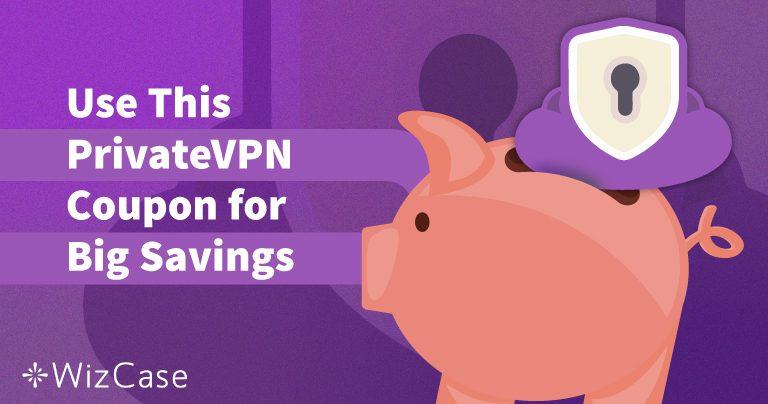 PrivateVPN 2020년 유효 쿠폰: 오늘 65%까지 절약하라